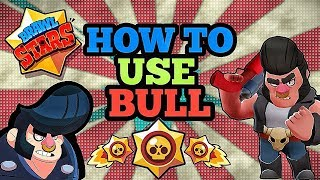How To Play Bull   Bull Guide u0026 Tips for Brawl Stars