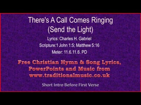 Theres A Call Comes Ringing(Send The Light)- Hymn Lyrics & Music