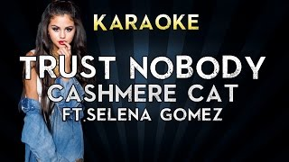 Cashmere Cat - Trust Nobody ft. Selena Gomez & Tory Lanez | Official Karaoke Instrumental Lyrics