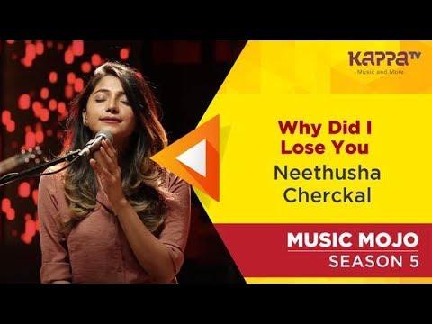Why Did I Lose You - Neethusha Cherckal -  Mojo Season 5 - Kappa TV