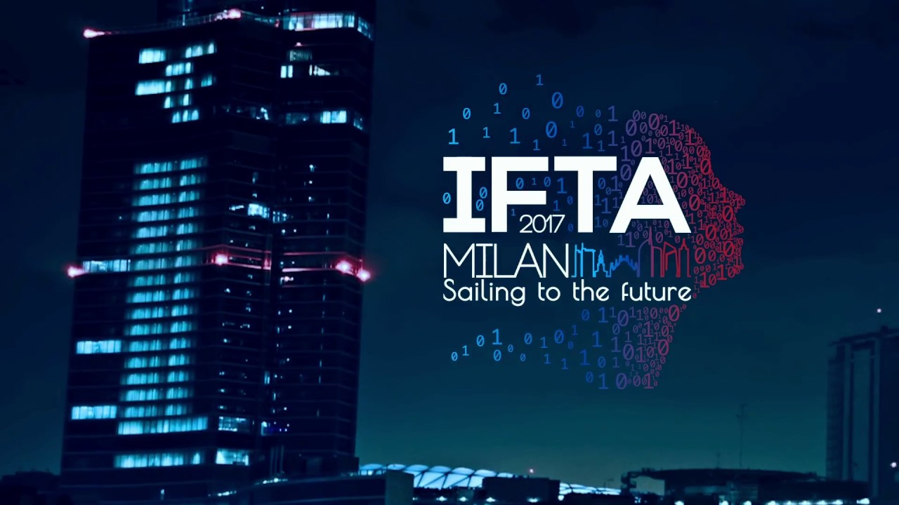 IFTA 2017 - Sailing to the Future - hosted by SIAT - Milano