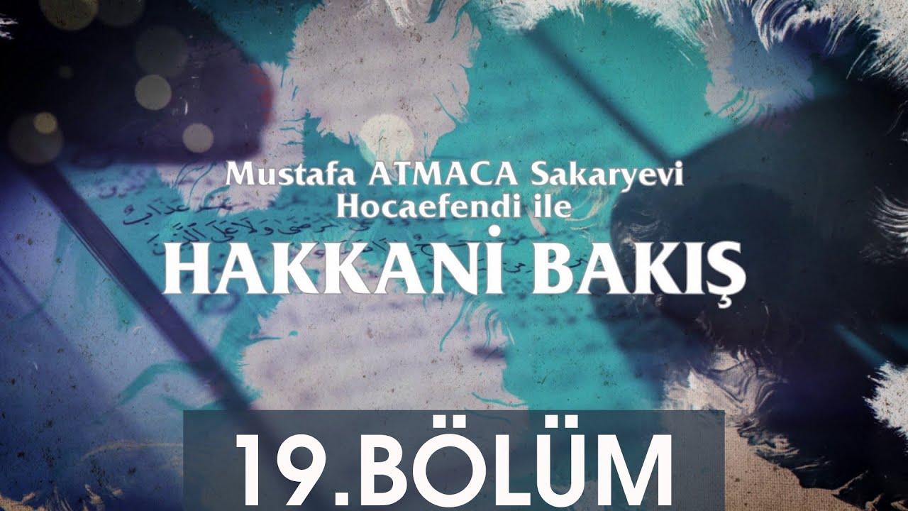 Hakkani Bakış 2.Bölüm - Mustafa Atmaca Sakaryevi Hocaefendi Berat TV