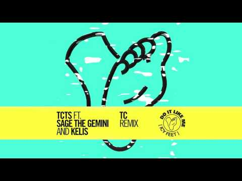 TCTS - Do It Like Me (Icy Feet) feat. Sage The Gemini & Kelis (TC Remix) [Cover Art] [Ultra Music]