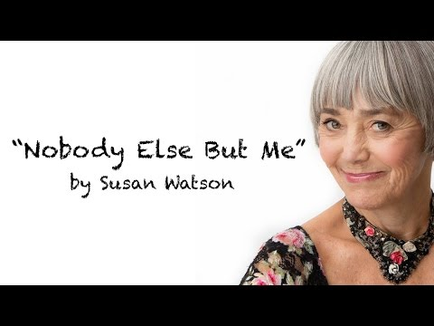 """Nobody Else But Me"" performed by Susan Watson"