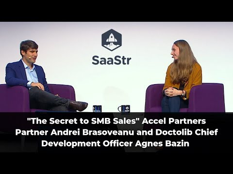 """The Secret to SMB Sales"" Accel Partner Andrei Brasoveanu and Doctolib CDO Agnes Bazin"