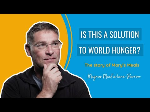 Magnus MacFarlane Barrow - Mary's Meals is a Fruit of Medjugorje