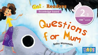 Go Reader Level 2-3   Questions for Mum   Story for Kids   Age 6+   Go English TV Series