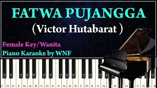 FATWA PUJANGGA Karaoke Piano Female Key | Victor Hutabarat - Fatwa Pujangga Piano Karaoke