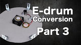 E-drum Conversion Part 3 (tom Triggers)