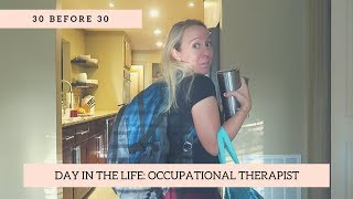 Day in the Life of an Occupational Therapist | 30 Before 30