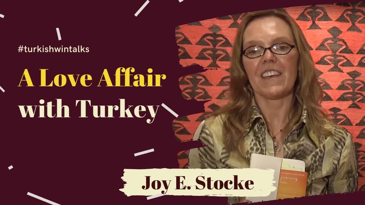 Joy E. Stocke | A Love Affair with Turkey