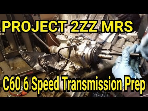 Project 2ZZ MR-S: C60 6 Speed Transmission Prep