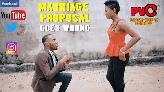 MARRIAGE PROPOSAL GOES WRONG (PRAIZE VICTOR COMEDY)