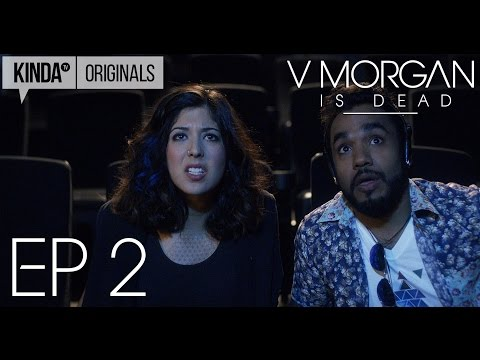 "V Morgan Is Dead | Episode 2 | ""V, Unraveled"""
