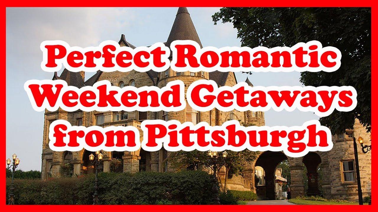 Romantic weekend getaways pittsburgh