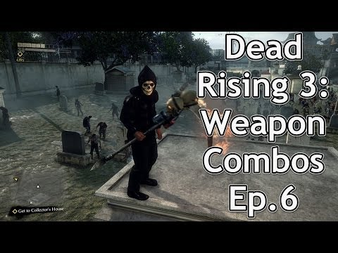 Dead Rising 3: Weapon Combos Ep.6
