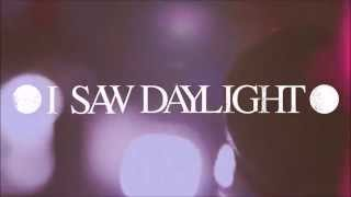 I SAW DAYLIGHT - Morphine (BETTER AUDIO!)