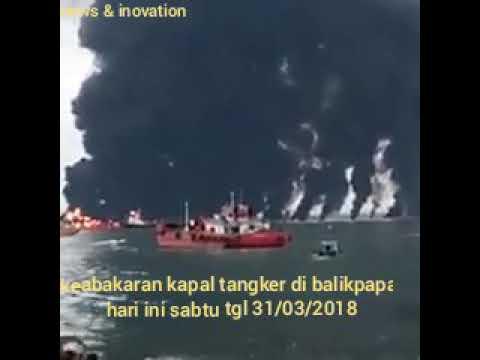 Detik detik kapal tanker terbakar di balikpapan