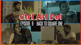 Ctrl Alt Del: Ep. 6 - Back To Square One ft.Bigg Boss Abhirami Iyer | Put Chutney Video