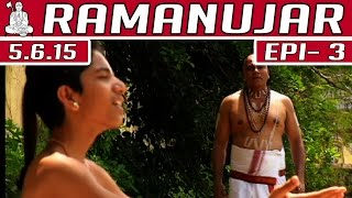 Ramanujar | New Tamil Serial | Episode 3 | 05.06.2015
