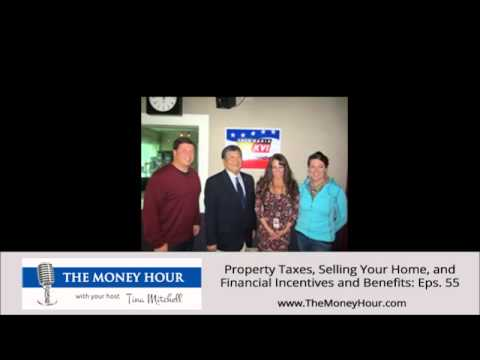 Property Taxes, Selling Your Home, and Financial Incentives and Benefits: Eps. 55