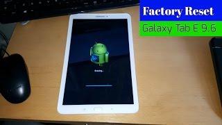 Samsung Galaxy Tab E 9.6 Factory Reset & All Samsung Tablets!!