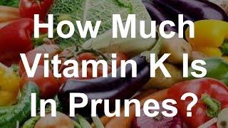 How Much Vitamin K Is In Prunes?