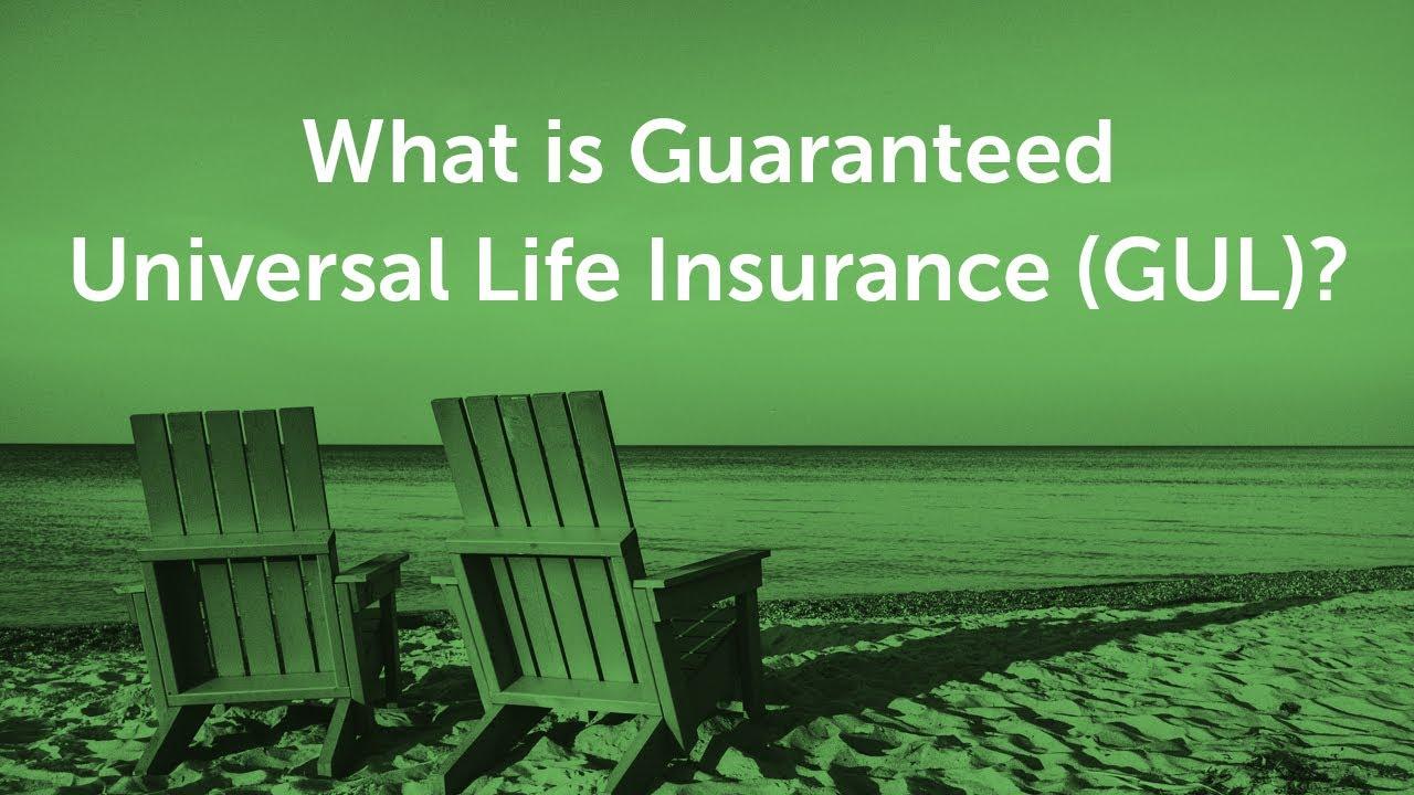 What Is Guaranteed Universal Life Insurance (GUL ...