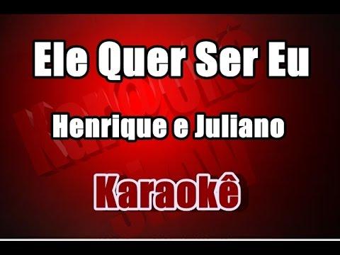 Ele Quer Ser Eu - Henrique e Juliano  - Karaokê( Violão Cover )