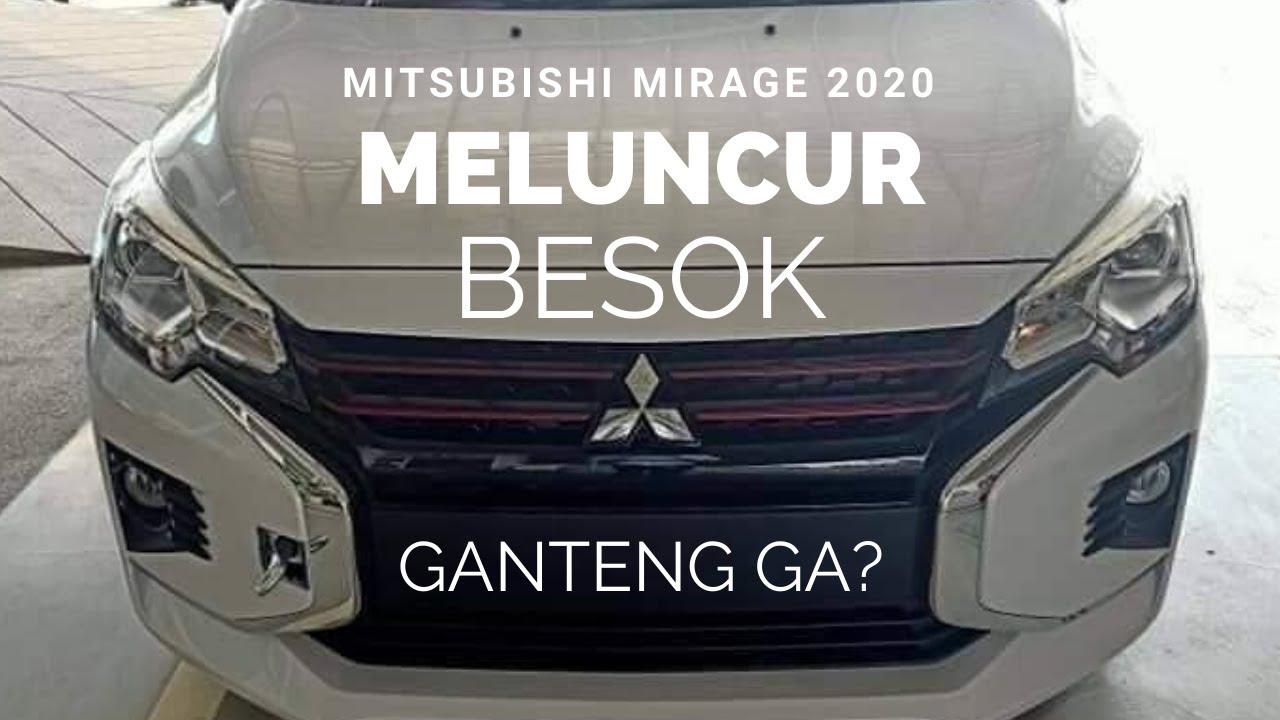 Mitsubishi Mirage Terbaru Meluncur Besok Mitsubishi Mirage 2020 Youtube