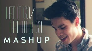 Repeat youtube video Let It Go/Let Her Go (Frozen/Passenger MASHUP) - Sam Tsui