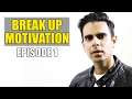 Break Up Motivation - How to Move On after Break up - Episode 1 Mp3