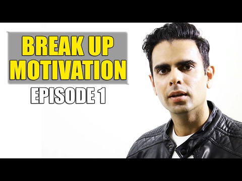 Break Up Motivation
