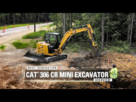 Overview Of The Cat® Next Generation 306 CR Mini Excavator