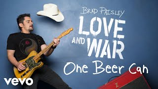 Brad Paisley - One Beer Can (Audio) YouTube Videos