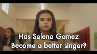 Download Has Selena Gomez Singing Improved? Mp3 and Videos