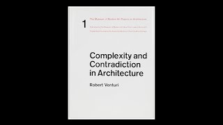 Complexity and Contradiction in Architecture — Architects' Roundtable