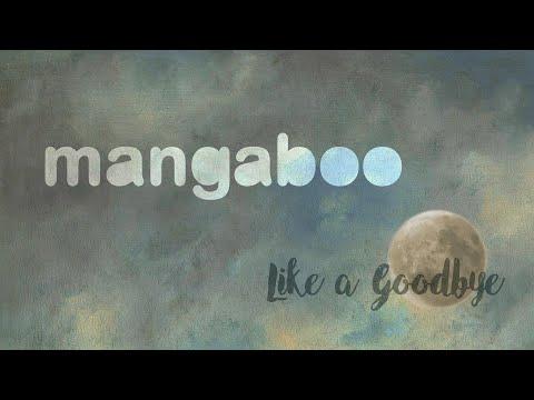 MANGABOO - LIKE A GOODBYE