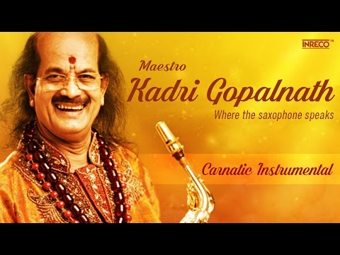 Kadri Gopalnath | Saxophone | Carnatic Music | Carnatic Music   Instrumental