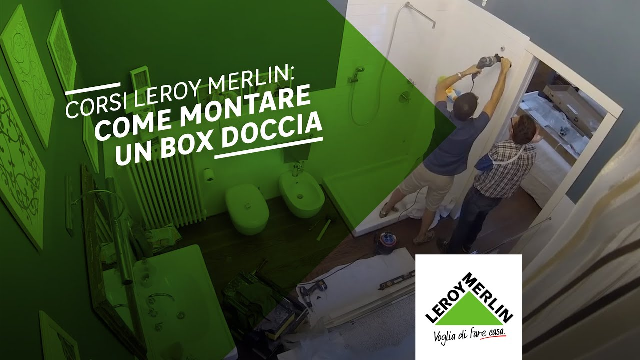 Corsi leroy merlin realizzare un box doccia youtube for Copricaloriferi leroy merlin