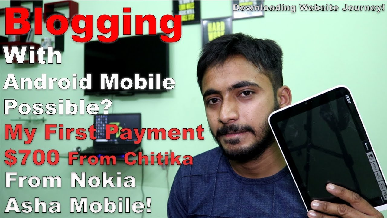 Blogging With Android Mobile Possible? l My Journey From Nokia Mobile l First Payment $700 l Hindi