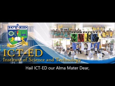 ICT-ED Institute of Science and Technology Official Hymn