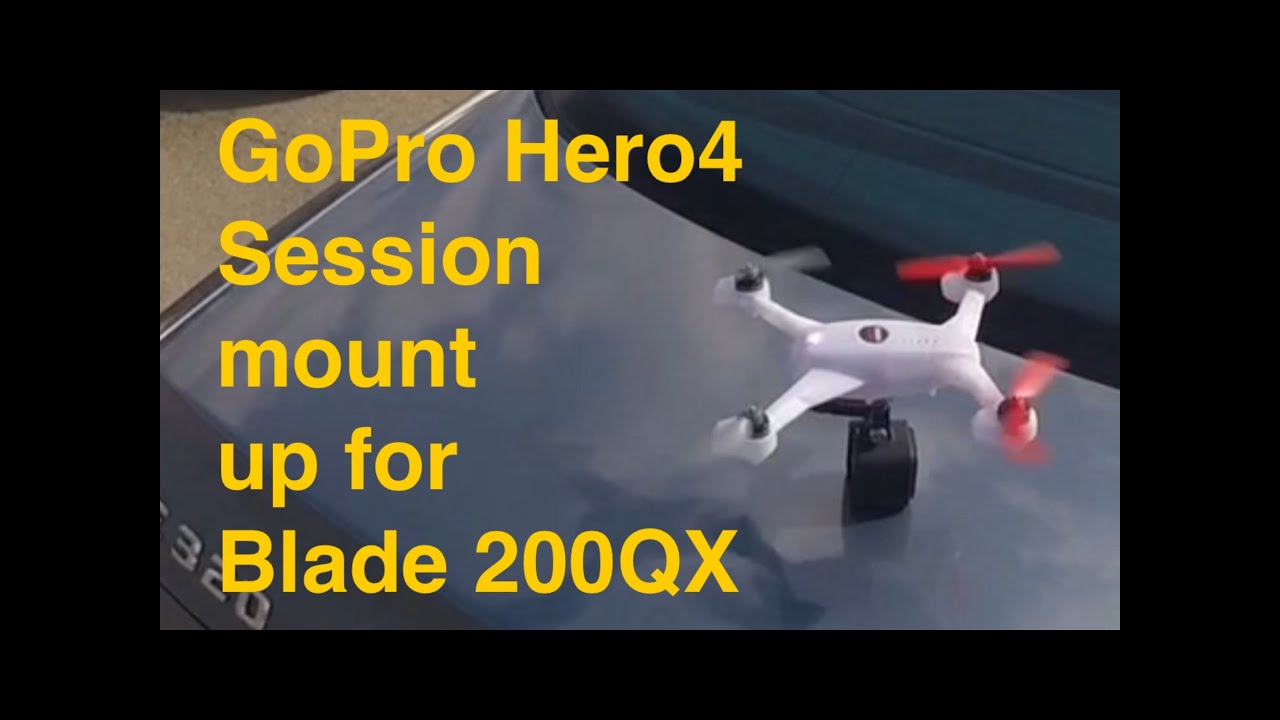 gopro hero4 session field test mount up for rc drone blade 200qx