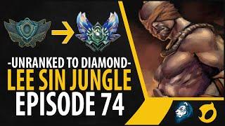 Unranked to Diamond - Lee Sin Jungle - Episode 74