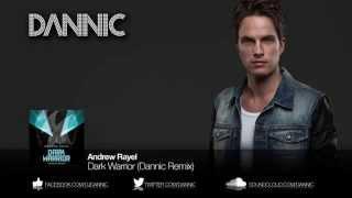 Andrew Rayel - Dark Warrior (Dannic Remix)
