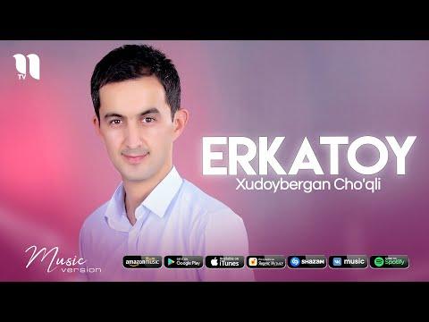 Xudoybergan Cho'qli - Erkatoy