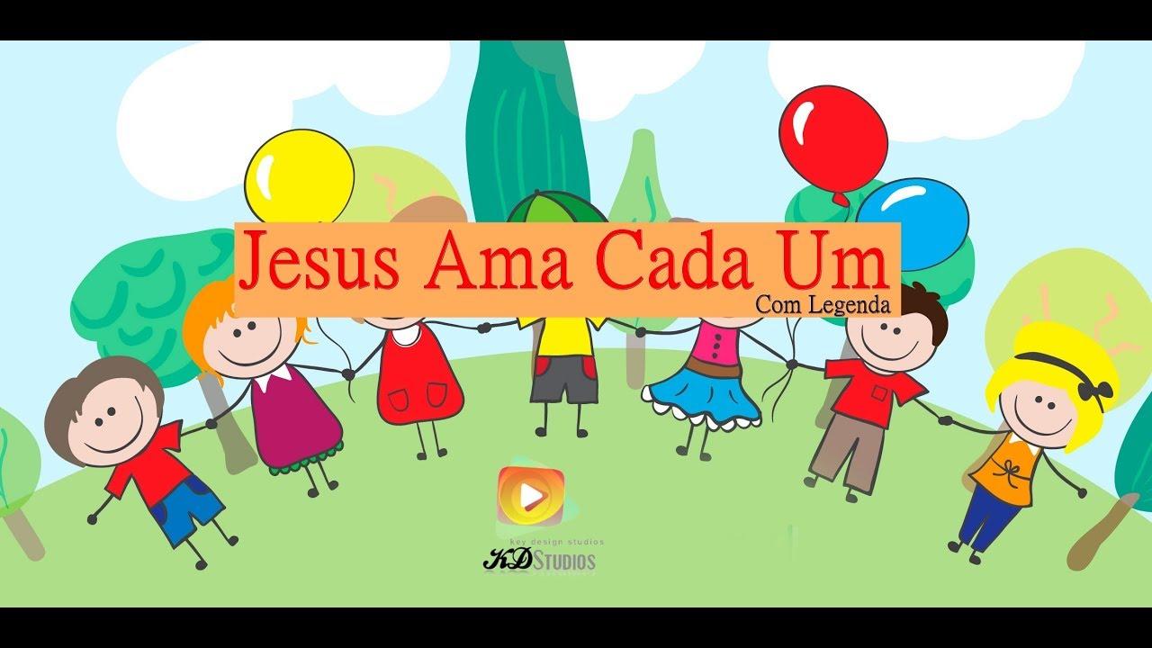Jesus Ama Cada Um - Musica INFANTIL   (Com LEGENDA) - YouTube