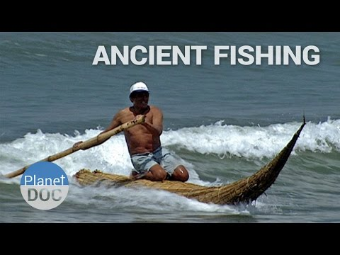 Ancient Fishing. Peru | Culture - Planet Doc Full Documentaries