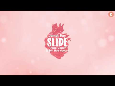 [Lyrics + Vietsub] Slide - James Bay
