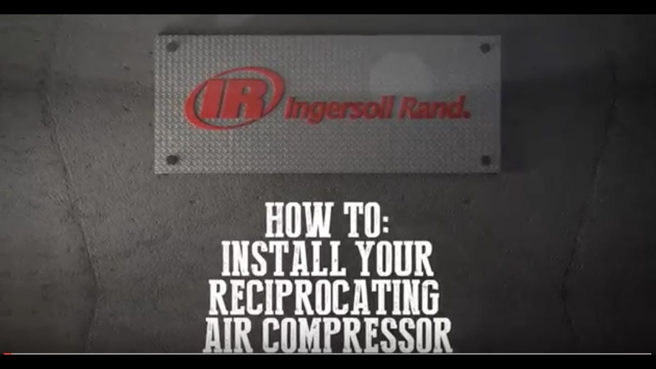 Ingersoll Rand How To Install A Reciprocating Compressor Youtube Wiring Diagram Roller